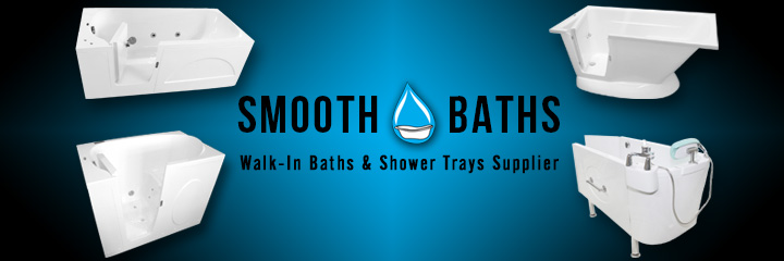 SMOOTH BATHS - Supplier of high quality walk-in baths and shower trays